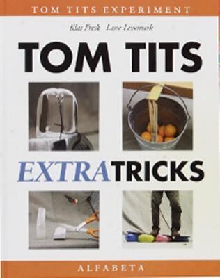 Tom Tits extratricks