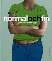Normal och fin / Caroline Eriksson ; [illustrationer: Eva Lindeberg]