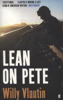 Lean on Pete : a novel / Willy Vlautin