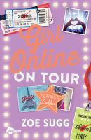 Girl online - on tour / Zoe Sugg