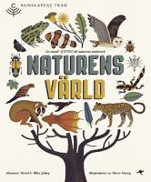 Naturens värld : en visuell guide till naturens underverk / Amanda Wood & Mike Jolley ; illustrationer av Owen Davey ; översättare: Sara Jonasson
