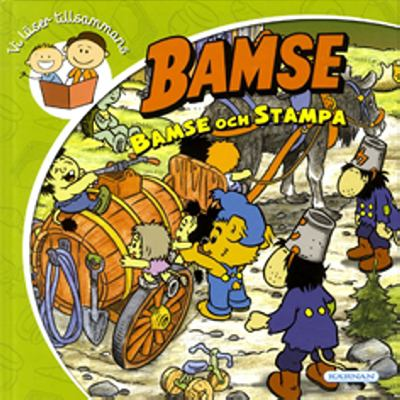 Bamse och Stampa / [text: Jan Magnusson ; illustrationer: Kennet Hamberg]