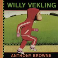 Willy Vekling / Anthony Browne ; med svensk text av Lennart Hellsing