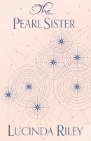 The pearl sister : CeCe's story / Lucinda Riley.