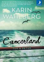 Cancerland tur & retur