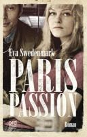 Paris passion / Eva Swedenmark