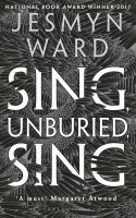 Sing, unburied, sing : [a novel] / Jesmyn Ward