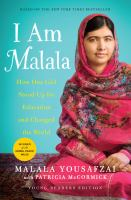 I am Malala : how one girl stood up for education and changed the world / Malala Yousafzai ; with Patricia McCormick