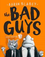 The bad guys: Episode 1.