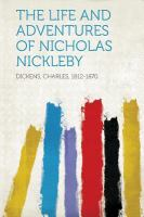 The life & adventures of Nicholas Nickleby