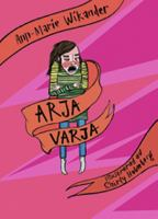 Arja-Varja / text: Ann-Marie Wikander ; illustrationer: Shirly Holmberg.