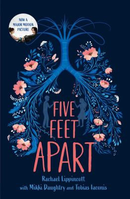 Five feet apart / Rachael Lippincott ; with Mikki Daughtry and Tobias Iaconis.