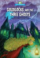Goldilocks and the three ghosts / by Wiley Blevins ; illustrated by Steve Cox.