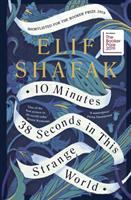 10 minutes 38 seconds in this strange world / Elif Shafak.