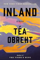 Inland : a novel / Téa Obreht.