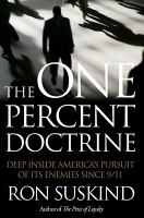 The one percent doctrine : deep inside Americas´s pursuit of its enemies since 9/11