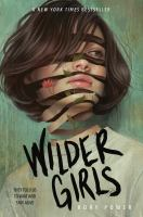 Wilder girls / Rory Power.