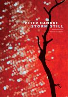 Storm still / Peter Handke ; translated by Martin Chalmers.