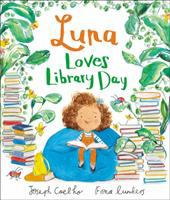 Luna loves library day / Joseph Coelho, Fiona Lumbers.