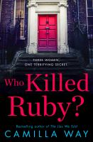 Who killed Ruby? / Camilla Way.