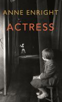 Actress : a novel / Anne Enright.