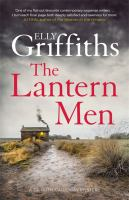 The lantern men / Elly Griffiths.