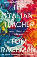 The Italian teacher / Tom Rachman.