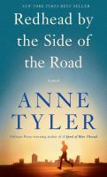 Redhead by the side of the road / Anne Tyler.