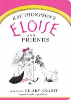 Kay Thompson's Eloise and friends