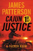 Cajun justice / James Patterson and Tucker Axum.