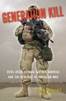Generation kill : Devil Dogs, Iceman, Captain America and the new face of American war / Evan Wright