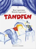 Tandfén / Rose Lagercrantz, Rebecka Lagercrantz