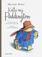 Kalla mig Paddington / Michael Bond ; [översättning: Ingrid Warne ; illustrationer: Peggy Fortnum]