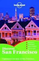 Discover San Francisco : experience the best of San Francisco / written and researched by Mariella Krause, Alison Bing, John A. Vlahides