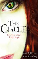 The circle : [let the witch hunt begin] / Sara B. Elfgren & Mats Strandberg ; translated from the Swedish by Per Carlsson