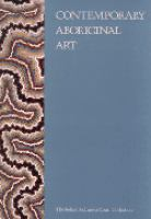Contemporary aboriginal art from The Robert Holmes à Court collection / [text: Anne Marie Brody, John Corker]