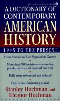 A dictionary of contemporary American history