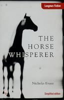 The horse whisperer / by Nicholas Evans ; simplified by Andy Hopkins and Jocelyn Potter ; [illustrations by David Frankland]