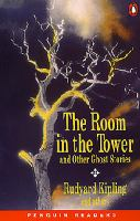 The room in the tower and other ghost stories / retold by Carolyn Jones and Derek Strange ; [Rudyard Kipling ...]